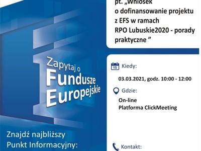 """Plakat, który promuje webinar pt. """"Wniosek o dofinansowanie projektu z EFS w ramach RPO – Lubuskie 2020 – porady praktyczne"""". Webinar realizuje 3 marca 2021 r. Lokalny Punkt Informacyjny Funduszy Europejskich w Gorzowie Wielkopolskim."""