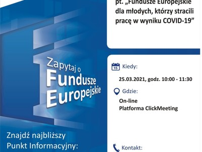 Plakat, który promuje webinar pt. Fundusze Europejskie dla młodych, którzy stracili pracę w wyniku COVID-19. Webinar organizuje 25 marca 2021 r. Główny Punkt Informacyjny Funduszy Europejskich w Zielonej Górze.