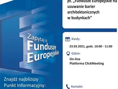 Plakat, który promuje webinar pt. Fundusze Europejskie na usuwanie barier architektonicznych w budynkach. Webinar realizuje 23 marca 2021 r. Lokalny Punkt Informacyjny Funduszy Europejskich w Gorzowie Wielkopolskim.