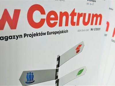 """Okładka Magazynu Projektów Europejskich """"w Centrum"""" nr 1/2021."""