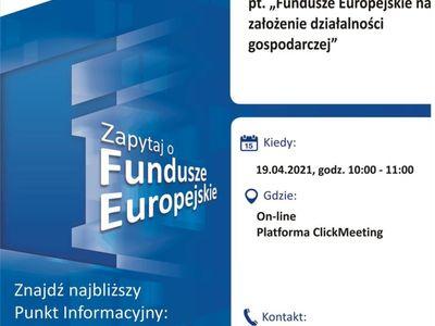Plakat, który promuje webinar pt. Fundusze Europejskie na założenie działalności gospodarczej. Webinar organizuje 19 kwietnia 2021 r. Lokalny Punkt Informacyjny Funduszy Europejskich w Gorzowie Wielkopolskim.
