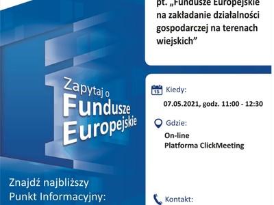 Plakat, który promuje webinar pt. Fundusze Europejskie na zakładanie działalności gospodarczej na terenach wiejskich. Webinar realizuje 7 maja 2021 r. Główny Punkt Informacyjny Funduszy Europejskich w Zielonej Górze.