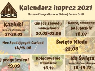 Kalendarz imprez w 2021 r. w skansenie w Zielonej Górze - Ochli. fot. Muzeum Etnograficzne w Zielonej Górze - Ochli
