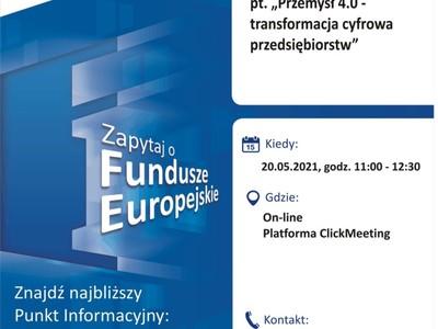 """Plakat, który promuje webinar pt. """"Przemysł 4.0 – transformacja cyfrowa przedsiębiorstw"""". Webinar organizuje 20 maja 2021 r. Główny Punkt Informacyjny Funduszy Europejskich w Zielonej Górze."""