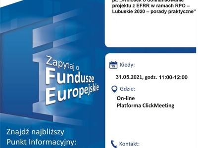 """Plakat, który promuje webinar pt. """"Wniosek o dofinansowanie projektu z EFRR w ramach RPO – Lubuskie 2020 – porady praktyczne"""". Webinar realizuje 31 maja 2021 r. Lokalny Punkt Informacyjny Funduszy Europejskich w Gorzowie Wielkopolskim."""