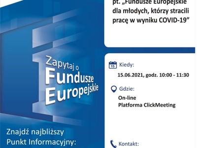 """Plakat, który promuje webinar pt. """"Fundusze Europejskie dla młodych, którzy stracili pracę w wyniku COVID-19"""". Webinar organizuje 15 czerwca 2021 r. Główny Punkt Informacyjny Funduszy Europejskich w Zielonej Górze."""