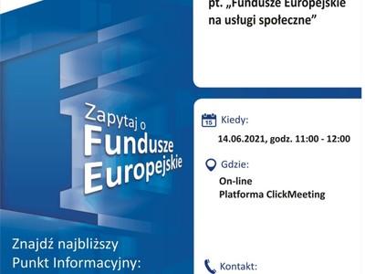 """Plakat, który promuje webinar pt. """"Fundusze Europejskie na usługi społeczne"""". Webinar realizuje 14 czerwca 2021 r. Główny Punkt Informacyjny Funduszy Europejskich w Zielonej Górze."""