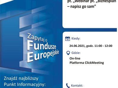 """Plakat, który promuje webinar pt. """"Biznesplan – napisz go sam"""". Webinar realizuje 24 czerwca 2021 r. Lokalny Punkt Informacyjny Funduszy Europejskich w Gorzowie Wielkopolskim."""