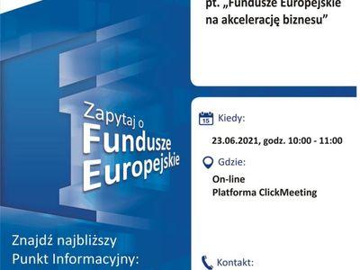 """Plakat, który promuje webinar pt. """"Fundusze Europejskie na akcelerację biznesu"""". Webinar realizuje 23 czerwca 2021 r. Lokalny Punkt Informacyjny Funduszy Europejskich w Gorzowie Wielkopolskim."""